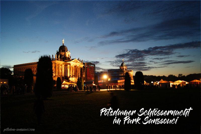 Potsdam, Sanssouci, Veranstaltungen, Events, Tickets, Karten, Potsdamer Schlössernacht, Schlössernacht